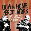 Down Home Percolators And Friends